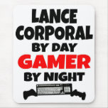 Lance Corporal by Day Gamer by Night Mousepad