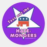 ¡Lance hacia fuera a los HATEMONGERS republicanos! Pegatina Redonda