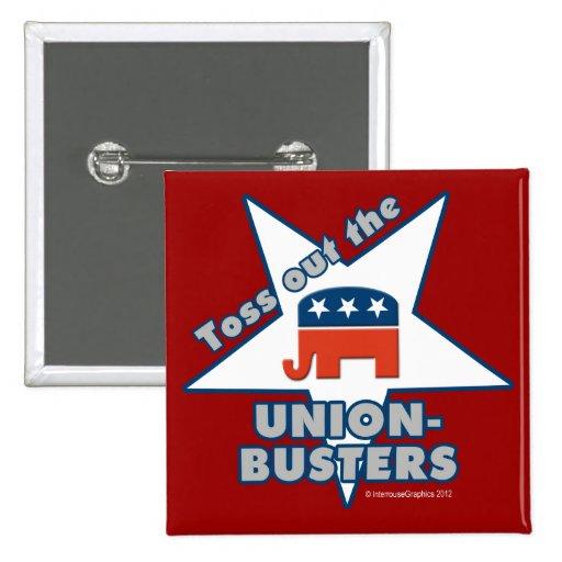 ¡Lance hacia fuera el GOP UNION-BUSTERS! Pin Cuadrado