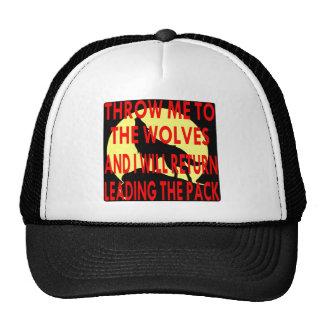 Lánceme a los lobos que volveré llevar gorras de camionero