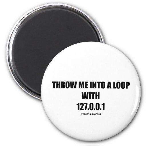 Lánceme en un lazo con 127.0.0.1 (el ordenador) imán