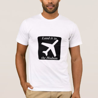 Land it in the Hudson T-Shirt