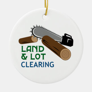 Land & Lot Clearing Ceramic Ornament