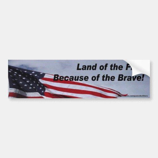 Land of Free Because of Brave Bumper Sticker Car Bumper Sticker
