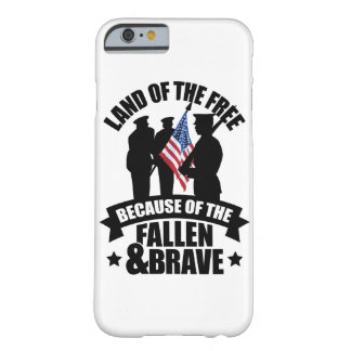 Land of Free Because of Fallen & Brave Barely There iPhone 6 Case