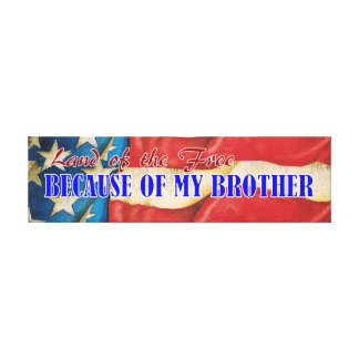 Land of Free because of my Brother Canvas Plaque