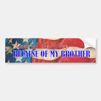 Land of free Brother Bumper Sticker