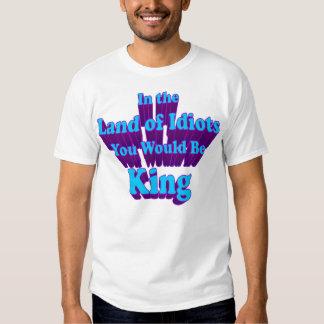 Land Of Idiots T Shirt