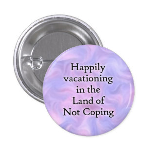 Land of Not Coping button
