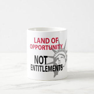 Land Of Opportunity Not Entitlements Coffee Mug