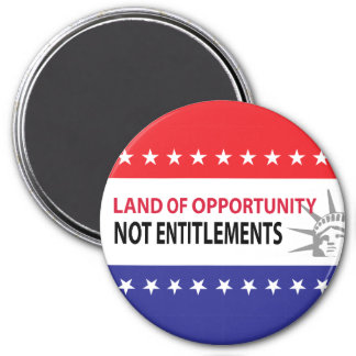 Land Of Opportunity Not Entitlements Magnet