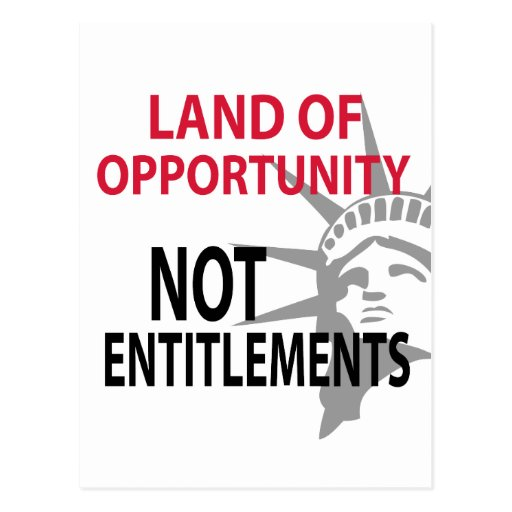 Land Of Opportunity Not Entitlements Postcard