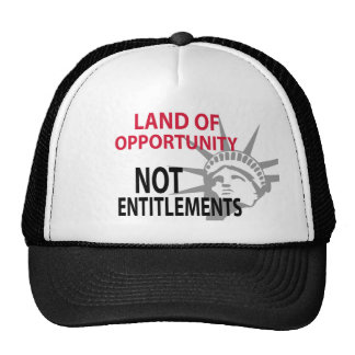 Land Of Opportunity Not Entitlements Trucker Hat