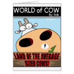 LAND OF THE AVERAGE SIZED COWS! GREETING CARD