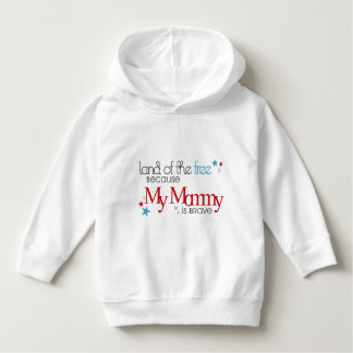 Land of the Free, Because my Mommy is Brave Hoodie
