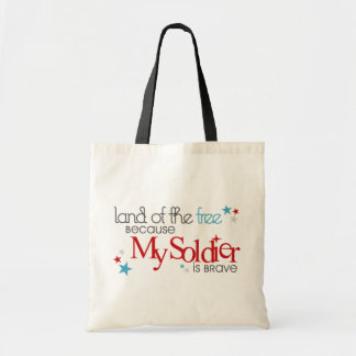 Land of the Free Because My Soldier is Brave Tote Bag