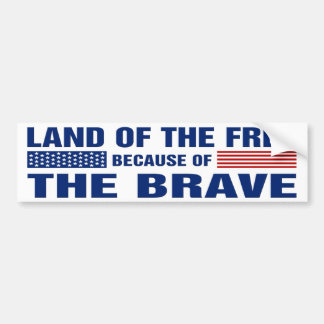 Land of the Free Because of the Brave (Bumper) Bumper Sticker