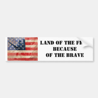 Land of the Free Because of the Brave Bumper Sticker