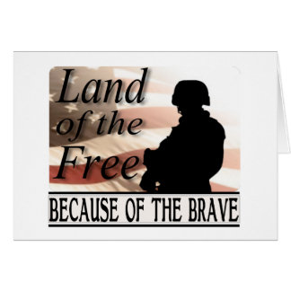 Land of the Free Because of the Brave Card