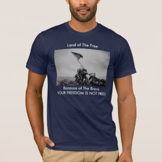 """Land of the free, because of the brave"" Iwo Jima T-Shirt"