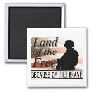 Land of the Free Because of the Brave Magnet