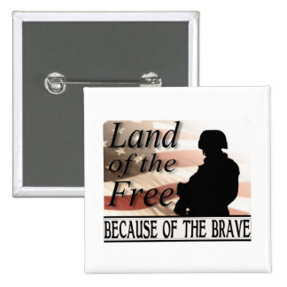 Land of the Free Because of the Brave Military 2 Inch Square Button