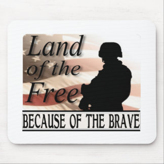 Land of the Free Because of the Brave Military Mouse Pad