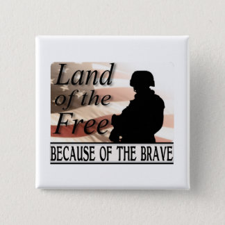Land of the Free Because of the Brave Military Pinback Button