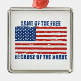 Land Of The Free Because Of the Brave Square Metal Christmas Ornament