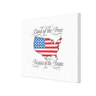 Land of the Free because of the Brave Patriotic US Canvas Print