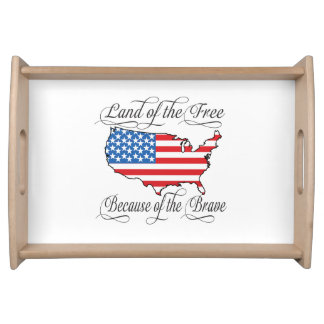 Land of the Free because of the Brave Patriotic US Serving Tray