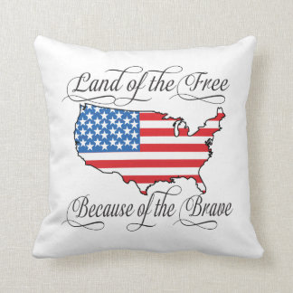Land of the Free because of the Brave Patriotic US Throw Pillow