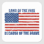 Land Of The Free Because Of the Brave Square Sticker