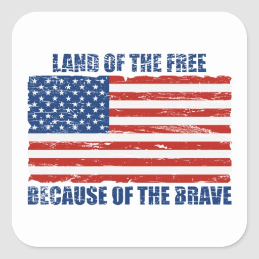 Land of the free because of the brave square stickers