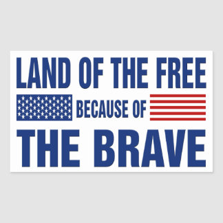 Land of the Free Because of the Brave (Sticker) Rectangular Sticker