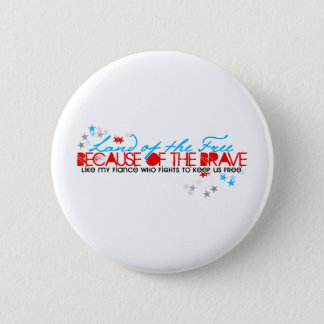 Land of the free: Fiance Pinback Button
