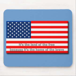 Land of the Free, Home of the Brave Mousepad