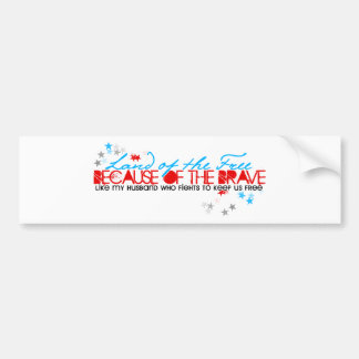 Land of the Free: Husband Bumper Sticker