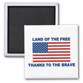 Land Of The Free Thanks To The Brave Magnet