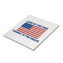 Land Of The Free Thanks To The Brave Tile