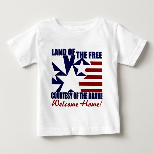Land of the Free: Welcome Home Baby T-Shirt