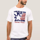 Land of the Free: Welcome Home T-Shirt