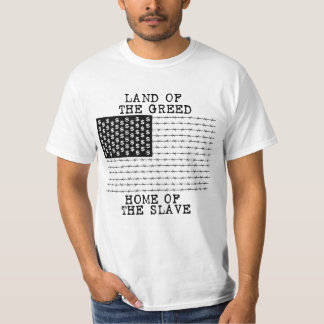 LAND OF THE GREED, HOME OF THE SLAVE - punk rawk Tee Shirts