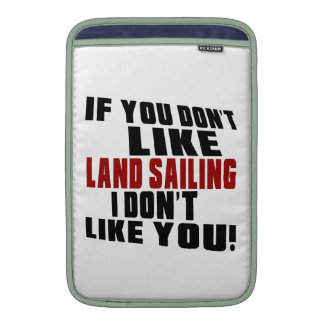 LAND SAILING Don't Like MacBook Sleeves