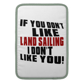 LAND SAILING Don't Like Sleeves For MacBook Air
