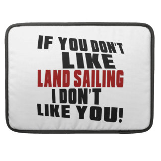 LAND SAILING Don't Like Sleeves For MacBooks