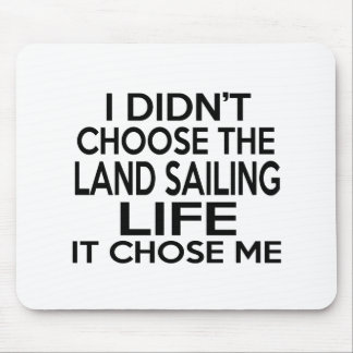 LAND SAILING LIFE DESIGNS MOUSE PAD