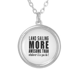 Land Sailing more awesome than whatever it is you Jewelry
