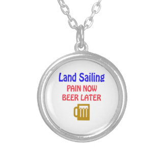 Land sailing pain now beer later pendants