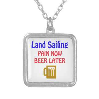 Land sailing pain now beer later custom jewelry